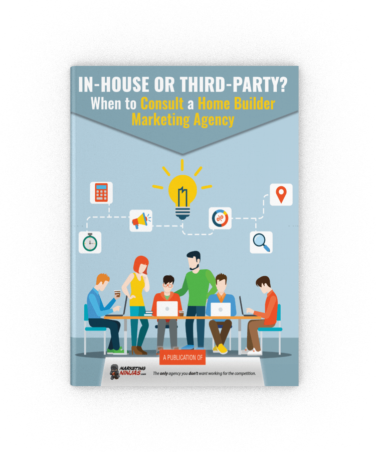 In-House or Third-Party? When to Consult a Home Builder Marketing Agency eBook Cover Image