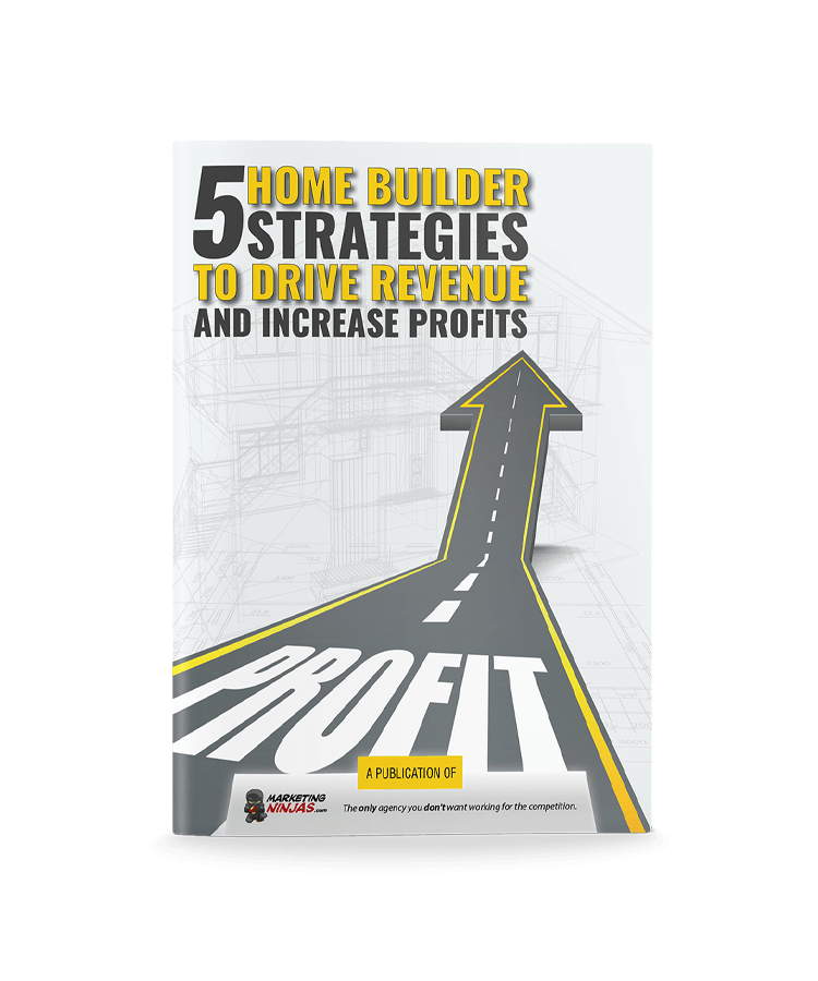 5 Home Builder Strategies to Drive Revenue and Increase Profits eBook Cover Image
